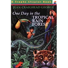 One Day in the Tropical Rain Forest (Trophy Chapter Books)