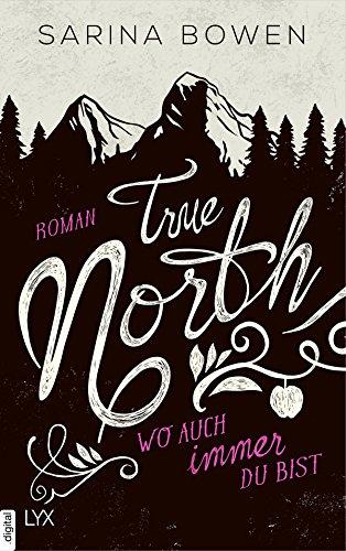 True North - Wo auch immer du bist (Vermont-Reihe 1) von [Bowen, Sarina]