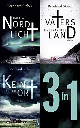 Die Arne-Eriksen-Trilogie: Vaters unbekanntes Land - Kalt wie Nordlicht - Kein guter Ort: Drei Thriller in einer eBox (Arne Eriksen ermittelt)