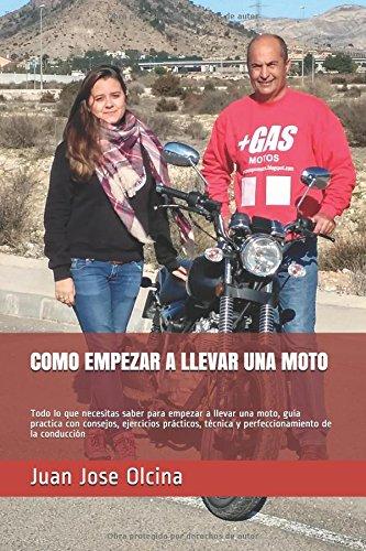 COMO EMPEZAR A LLEVAR UNA MOTO: Todo lo que necesitas saber para empezar a llevar una moto, guía practica con consejos, ejercicios prácticos, técnica y perfeccionamiento de la conducción (2)