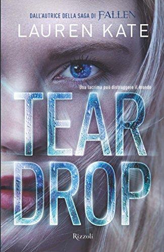 Teardrop: Una lacrima può distruggere il mondo di Lauren Kate