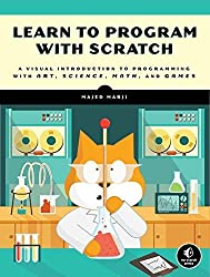 Learn to Program with Scratch: A Visual Introduction to Programming with Games, Art, Science, and Math by Majed Marji (2014-02-23)