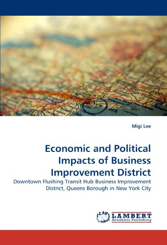 Economic and Political Impacts of Business Improvement District: Downtown Flushing Transit Hub Business Improvement District, Queens Borough in New York City