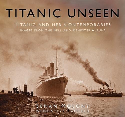Titanic Unseen par Senan Molony