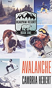 Avalanche (BearPaw Resort Book 1) (English Edition) par [Hebert, Cambria]