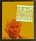 Aragon (Poètes d'aujourd'hui)
