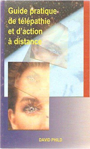 Guide de télépathie et d'action à distance par David Phild