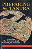Preparing for Tantra: Creating the Psychological Ground for Practice