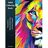 Adult Coloring Book: Unwind to Stress Relieving Animal Images