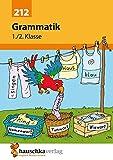 Grammatik 1./2. Klasse (Deutsch: Grammatik, Band 212)