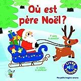 Où est père Noël? 7 sons à écouter, 6 volets à soulever