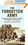 The Forgotten Army: A Burma Soldier's...