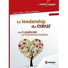 Le leadership du coeur: Les 4 postures des nouveaux leaders