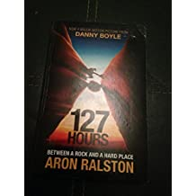 127 Hours by Aron Ralston (2004-11-08)