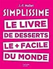 Simplissime desserts - Le livre de desserts les + faciles du monde