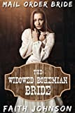 Mail Order Bride: The Widowed Bohemian Bride: Clean and Wholesome Western Historical Romance (New World Brides Book 1)