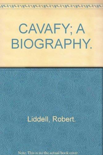 Cavafy: A biography