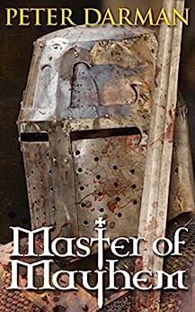 Master of Mayhem (Crusader Chronicles Book 4) by [Darman, Peter]