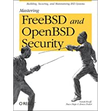 Mastering FreeBSD and OpenBSD Security by Yanek Korff (2005-04-07)