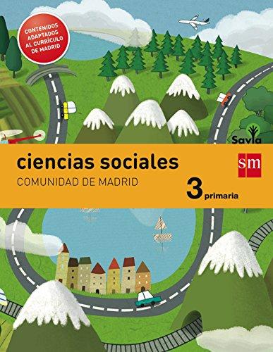 Savia, ciencias sociales, 3 Educación Primaria (Madrid) por Pencil Ilustradores, José Luis . . . [Et Al. ] Pérez Bravo