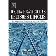 O Guia Pratico Das Decisoes Dificeis (Em Portuguese do Brasil)