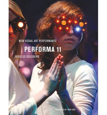 [(Performa 11 - Staging Ideas )] [Author: Roselee Goldberg] [May-2014]