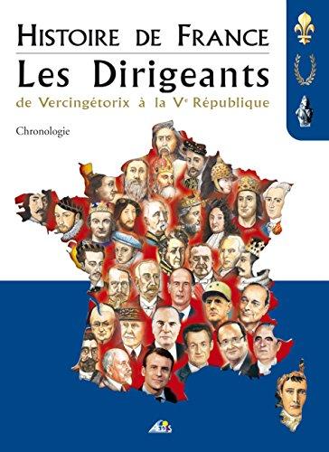 Histoire de France, Les Dirigeants : De Vercingétorix à la Ve République, Chronologie