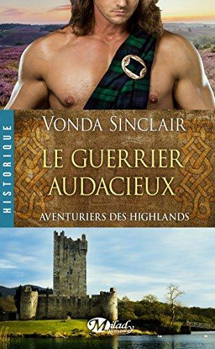 Le Guerrier audacieux: Aventuriers des Highlands, T4