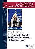 Der Europa-Diskurs der Russischen Orthodoxen Kirche (1996-2011) (Erfurter Studien zur Kulturgeschichte des orthodoxen Christentums, Band 12) - Alena Alshanskaya