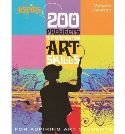 200-projects-to-strengthen-your-art-skills-aspire-paperback-common