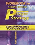 Workbook for Second Edition Prayer Strategy: God's Provocative Plan for Wealth