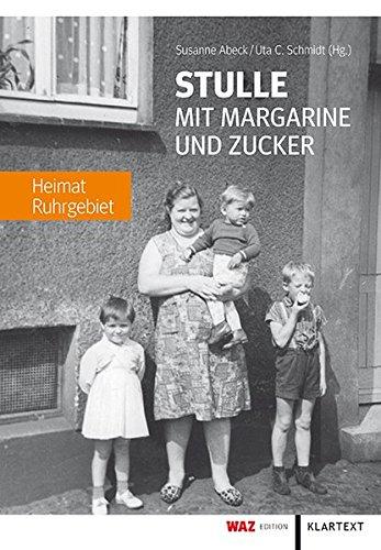 Stulle mit Margarine und Zucker: Heimat Ruhrgebiet