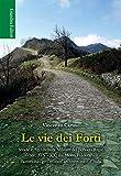 Le vie dei Forti. Strade e architettura militare del periodo regio (sec. XIX-XX) sui Monti Peloritani
