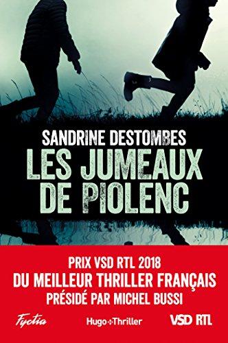 Les jumeaux de Piolenc - Prix VSD RTL du meilleur thriller français présidé par Michel Bussi (Hugo Thriller) par Sandrine Destombes