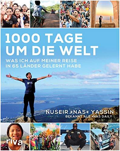 1000 Tage um die Welt: Was ich auf meiner Reise in 65 Länder gelernt habe