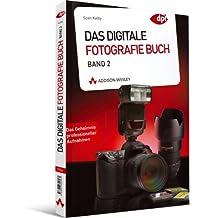 Das Digitale Fotografie Buch - Band 2: Das Geheimnis professioneller Aufnahmen (DPI Fotografie)