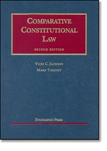Comparative Constitutional Law, 2nd Ed. (University Casebook Series) by Vicki Jackson (2006-01-09)