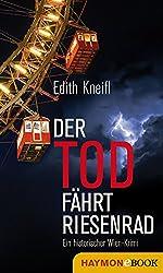 Der Tod fährt Riesenrad: Ein historischer Wien-Krimi (Historische Wien-Krimis 1)