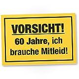DankeDir! 60 Jahre - Brauche Mitleid, Kunststoff Schild - Geschenk 60. Geburtstag, Geschenkidee Geburtstagsgeschenk Sechzigsten, Geburtstagsdeko/Partydeko / Party Zubehör/Geburtstagskarte