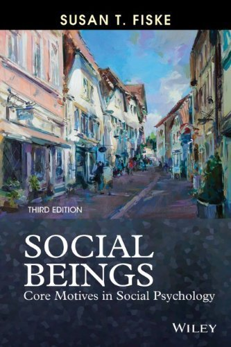 Social Beings: Core Motives in Social Psychology 3rd by Fiske, Susan T. (2014) Paperback