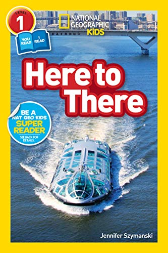 National Geographic Readers: Here to There (L1/Co-reader) (English Edition) por Jennifer Szymanski