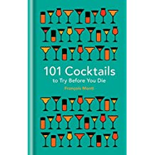 101 Cocktails to try before you die (101 to Try Before You Die) (English Edition)