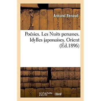 Poésies de Armand Renaud. Les Nuits persanes. Idylles japonaises. Orient