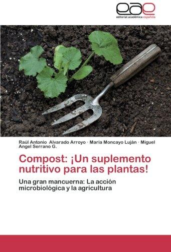 Compost: Un Suplemento Nutritivo Para Las Plantas! por Alvarado Arroyo Raul Antonio