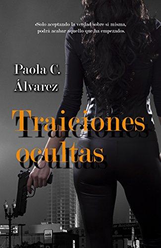 Traiciones ocultas eBook: Álvarez, Paola C.: Amazon.es: Tienda Kindle