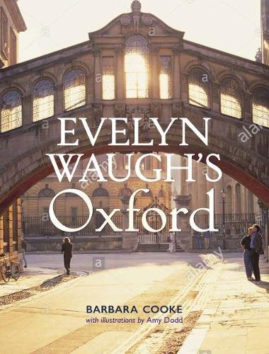 Evelyn Waugh's Oxford por Barbara Cooke