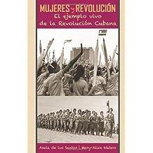 Mujeres y revolución: El Ejemplo Vivo De La Revolución Cubana Rústica