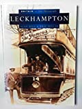 Leckhampton in Old Photographs (Britain in Old Photographs)