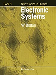 Electronic Systems: Study Topics in Physics Book 8 by W. Bolton (1980-11-20)