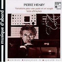Pierre Henry: Variations pour une porte et un soupir (1963) Voile d'Orphee (1953)